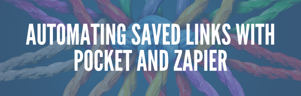 Automating Saved Links with Pocket And Zapier