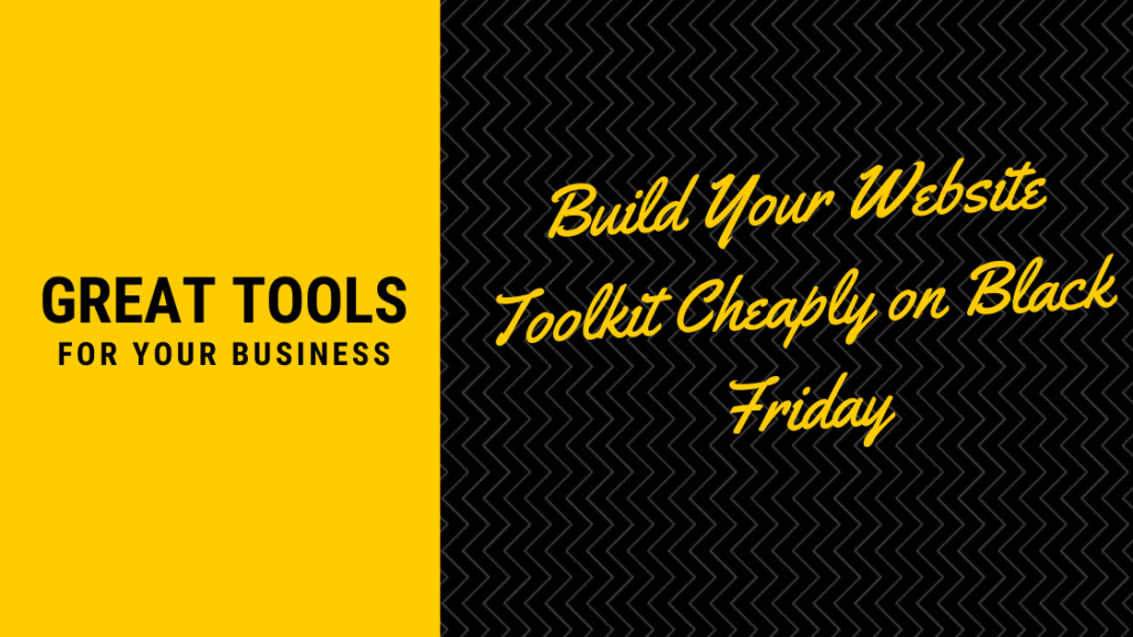 Build Your Website Toolkit Cheaply on Black Friday