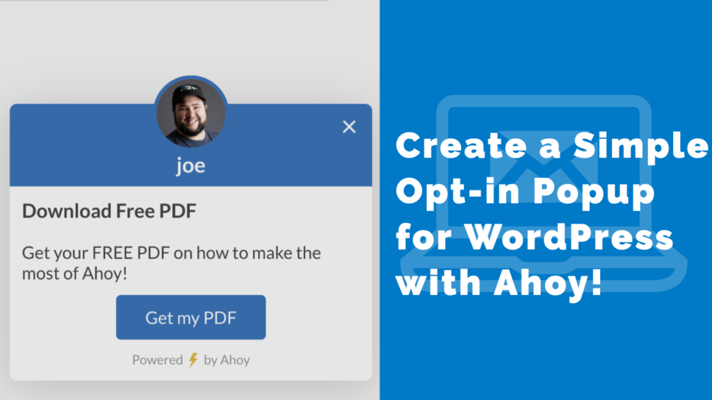 Create a Simple Opt-in Popup for WordPress with Ahoy!