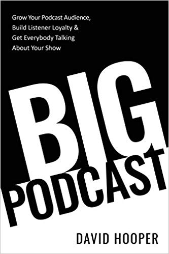 Big Podcast by David Hooper