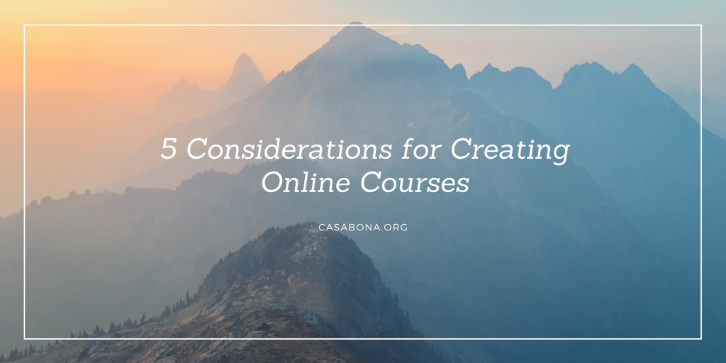 5 Considerations for Creating an Online Course