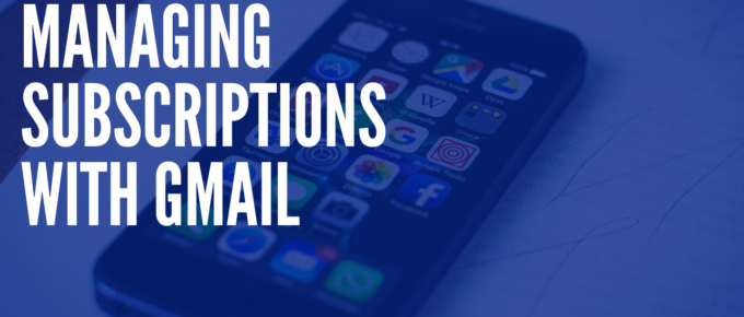 Managing Subscriptions with GMail